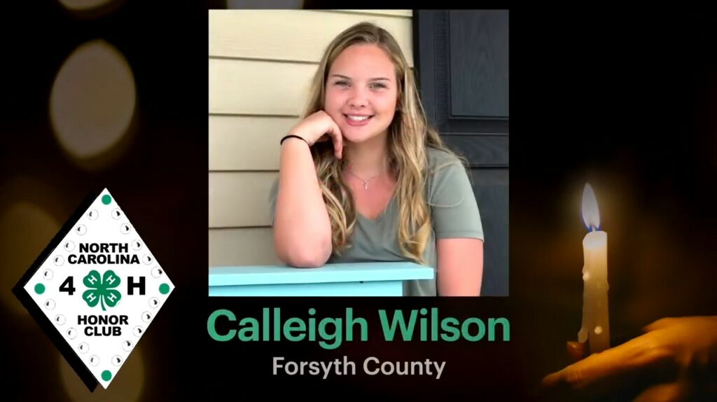 """Screencap of Calleigh Wilson's induction into the NC 4-H Honor Club. Background is a person holding a candle, the NC 4-H Honor Club logo is to the right, and a photo of Calleigh Wilson is in the center with her name and """"Forsyth County"""" written below."""